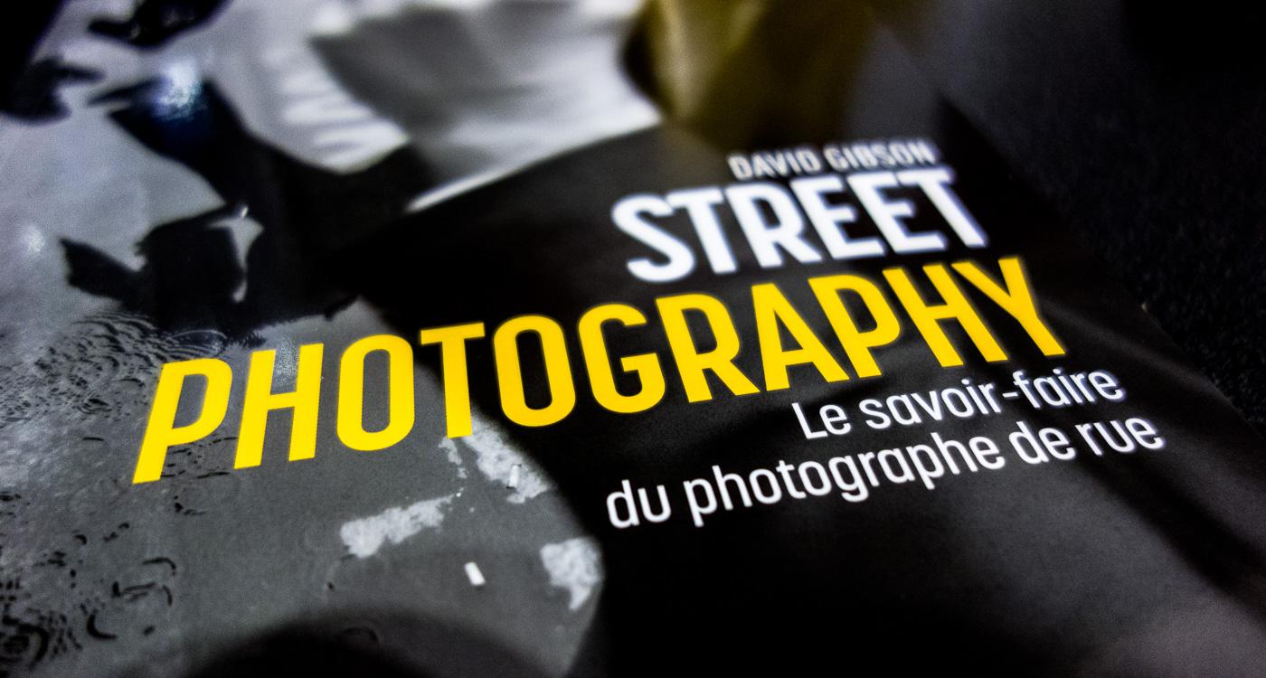 Livre : découvrir et apprendre la street photography avec David Gibson