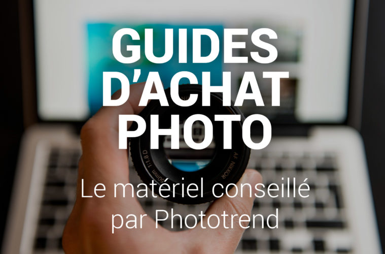 Guides d achat photo 2019   le matériel photo conseillé par Phototrend 3808079bacc6