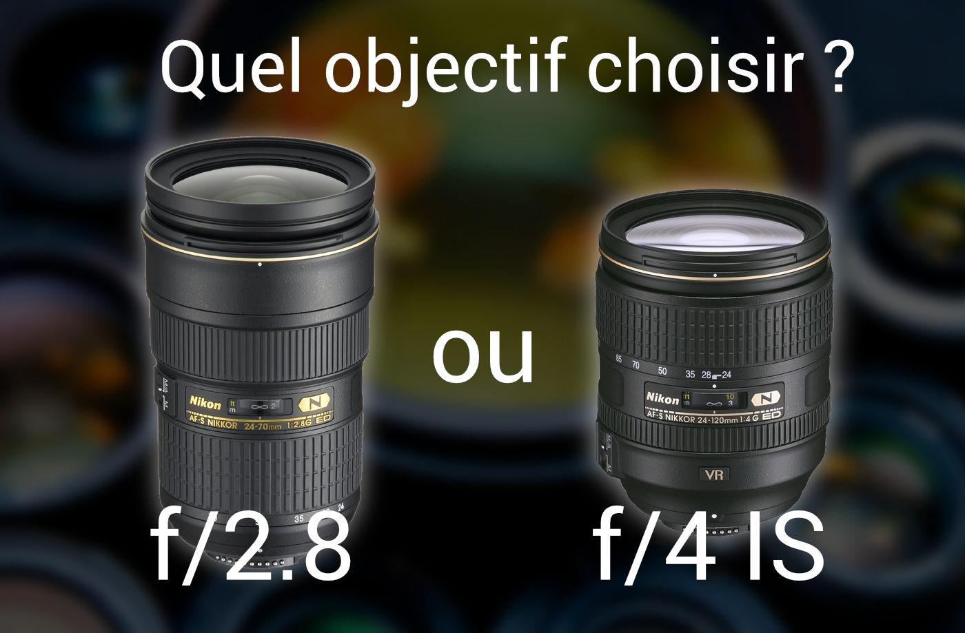 MP #151 : quel objectif photo choisir entre les versions f/2.8 et f/4 stabilisé ?