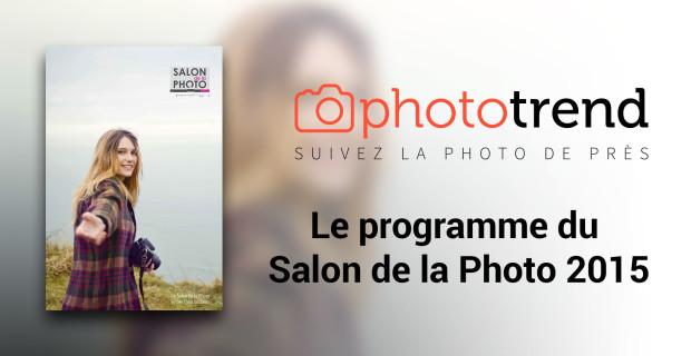 Salon de la photo 2015 le programme de phototrend for Programme salon agriculture 2015
