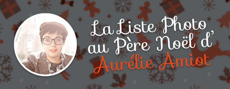 [Idée cadeau photo] La liste au Père Noël d'Aurélie Amiot
