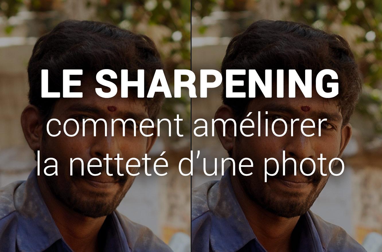 MP #179 : améliorer la netteté d'une photo avec l'accentuation (ou sharpening) dans Lightroom