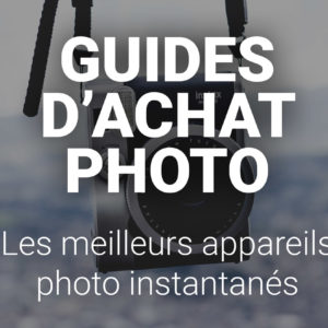Guides-d'achat-photo-instantanee