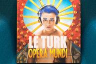 Phototrend-Le-Turk-Opera-Mundi_6