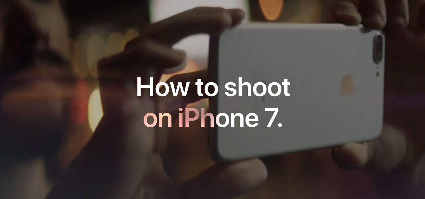 How to shoot on iPhone 7 : Apple partage ses astuces photo au smartphone