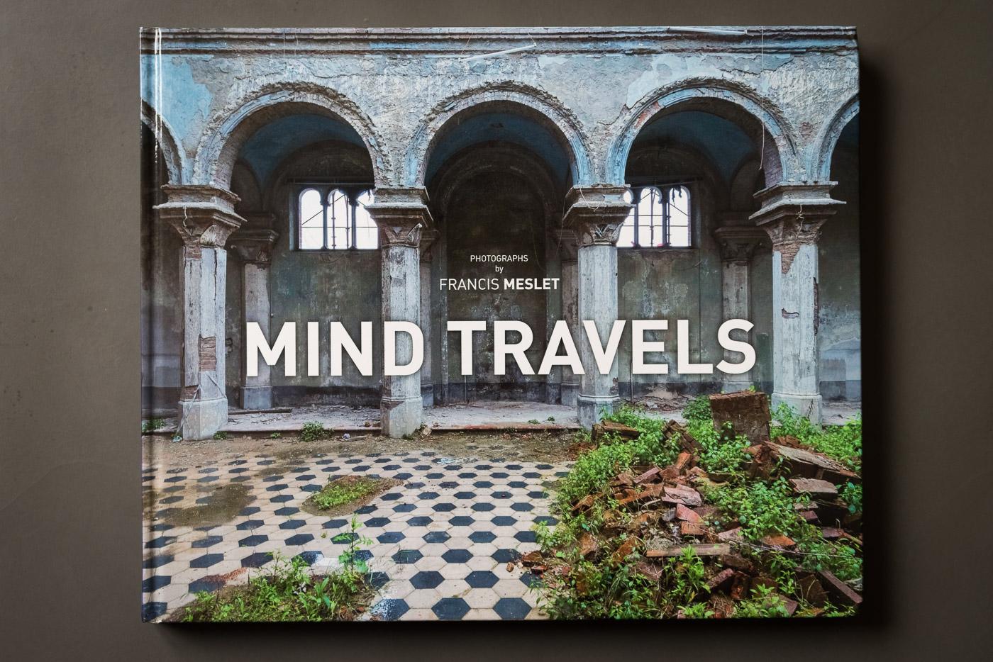 Mind Travels Un Livre Photo Urbex En Musique Avec Francis