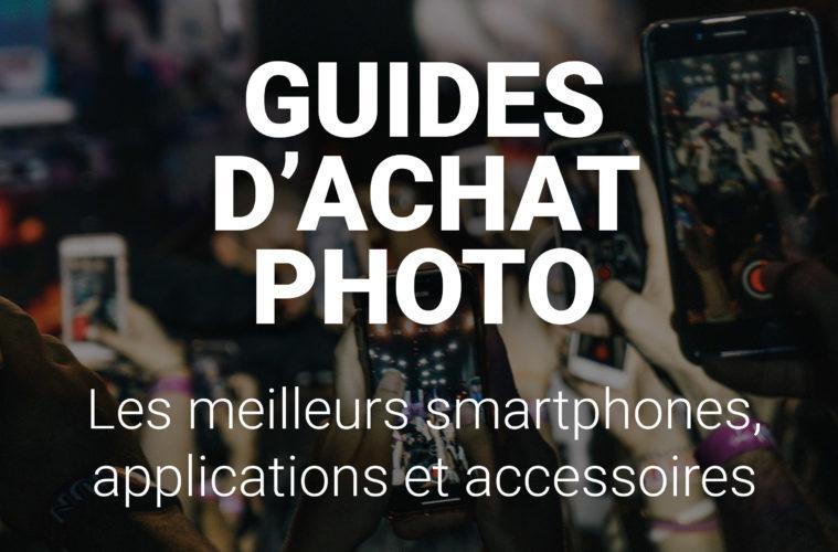 99908bae8b Guides d'achat photo 2019 : les meilleurs smartphones photo, applications  et accessoires